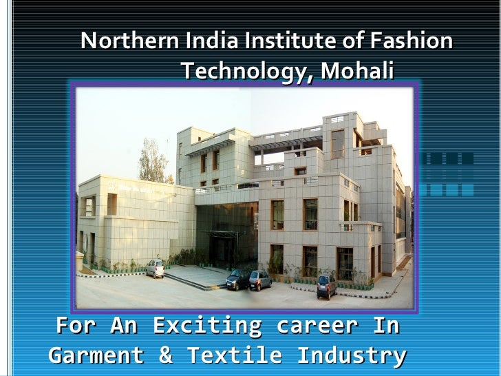 Northern India Institute of Fashion          Technology, Mohali For An Exciting career InGarment & Textile Industry