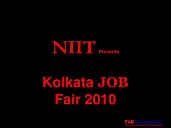 NIITPresents<br />Kolkata JOB Fair 2010<br />