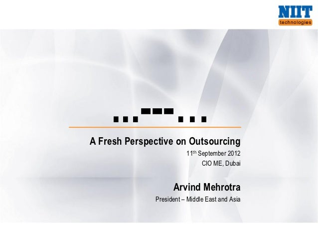 ...---…A Fresh Perspective on Outsourcing                         11th September 2012                               CIO ME...