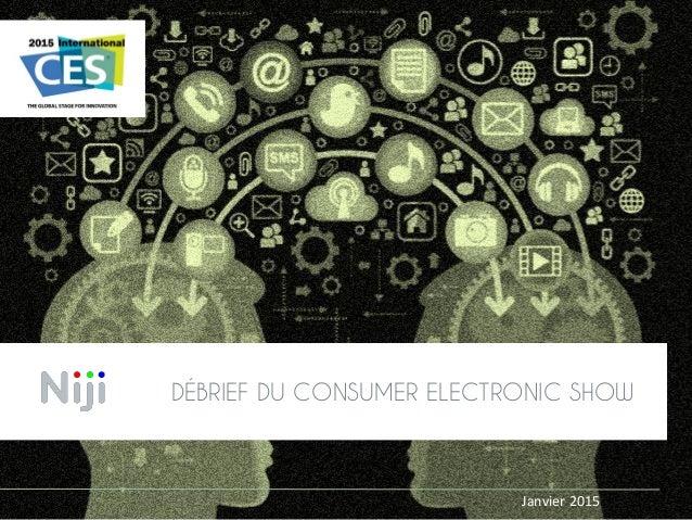 DÉBRIEF DU CONSUMER ELECTRONIC SHOW Janvier 2015