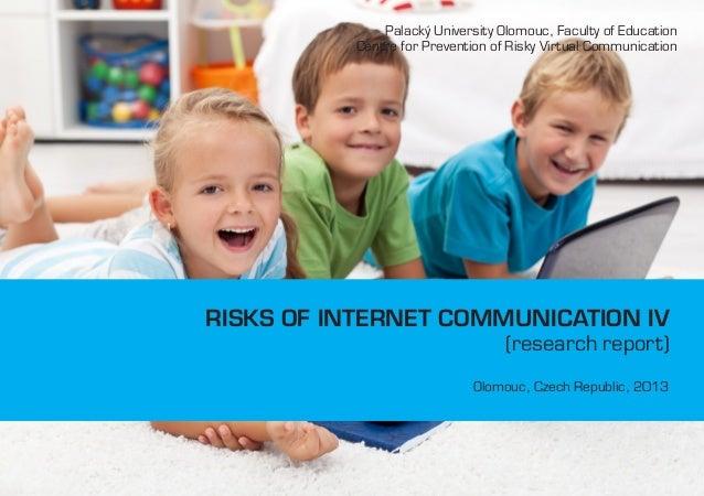 Palacký University Olomouc, Faculty of Education Centre for Prevention of Risky Virtual Communication  RISKS OF INTERNET C...