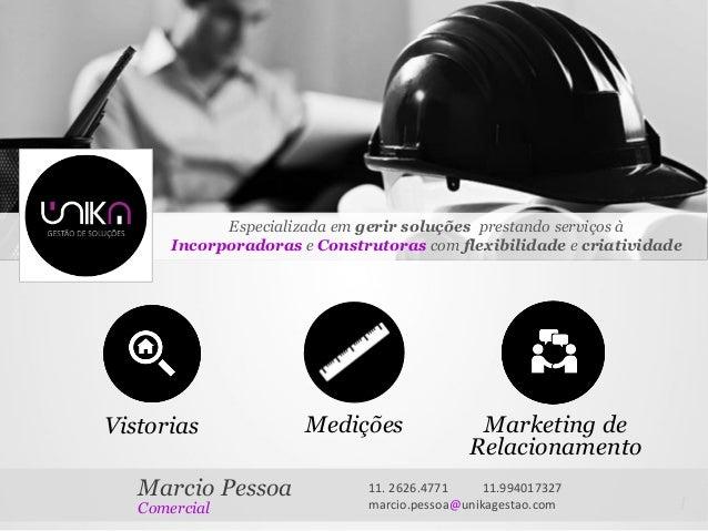 1 Vistorias Medições Marketing de Relacionamento Especializada em gerir soluções prestando serviços à Incorporadoras e Con...