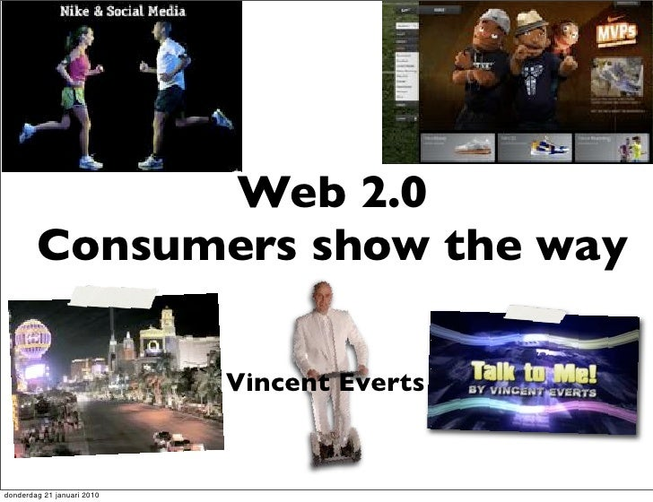 Web 2.0         Consumers show the way                              Vincent Everts   donderdag 21 januari 2010