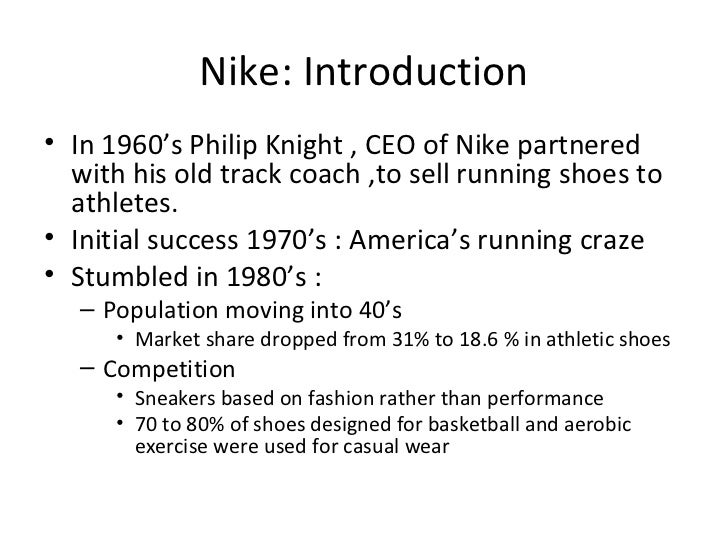 an introduction to the nike company Introduction nike is a american multinational corporation it is engaged in designing and worldwide marketing and selling of footwear, apparel, equipment and accessories.