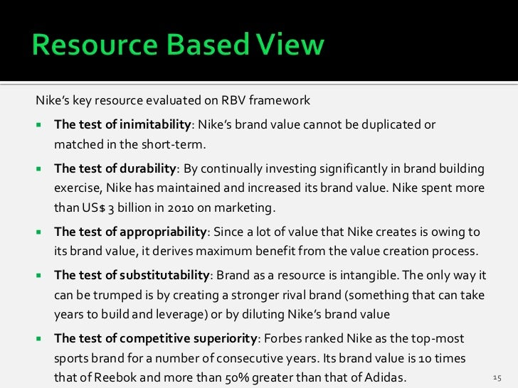 Nike's key resource evaluated on RBV framework   The test of inimitability: Nike's brand value cannot be duplicated or   ...