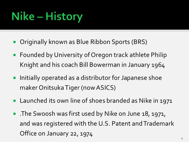    Originally known as Blue Ribbon Sports (BRS)   Founded by University of Oregon track athlete Philip    Knight and his...