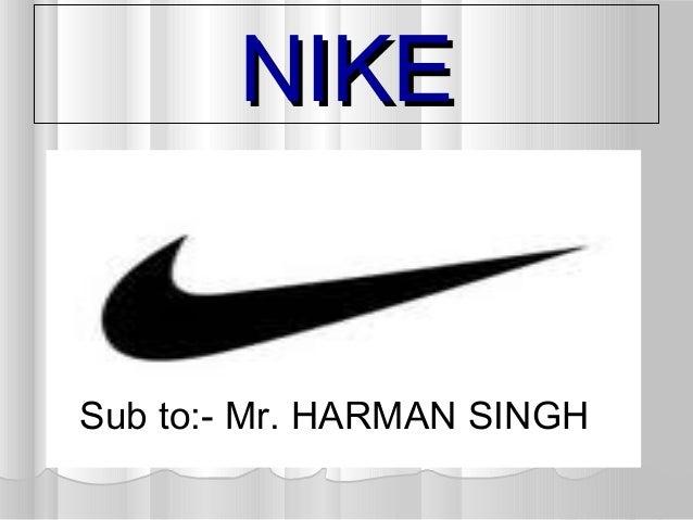 NIKENIKESub to:- Mr. HARMAN SINGH