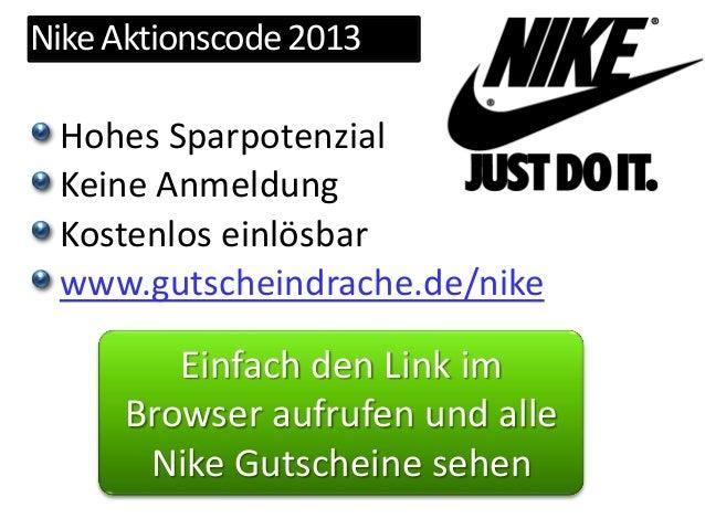 NikeAktionscode2013 Hohes Sparpotenzial Keine Anmeldung Kostenlos einlösbar www.gutscheindrache.de/nike Einfach den Link i...
