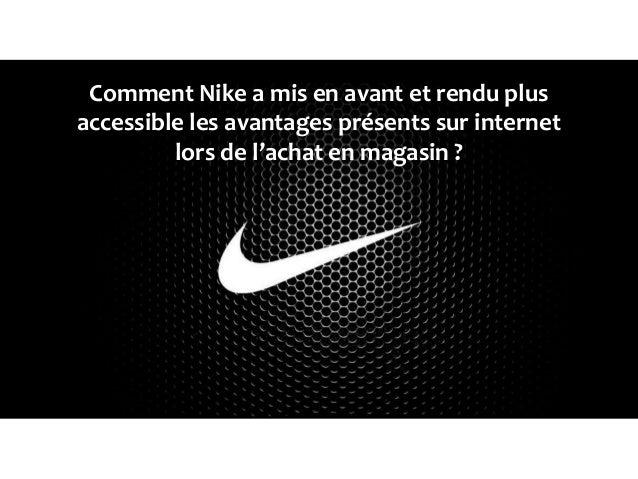 Comment Nike a mis en avant et rendu plus accessible les avantages présents sur internet lors de l'achat en magasin ?