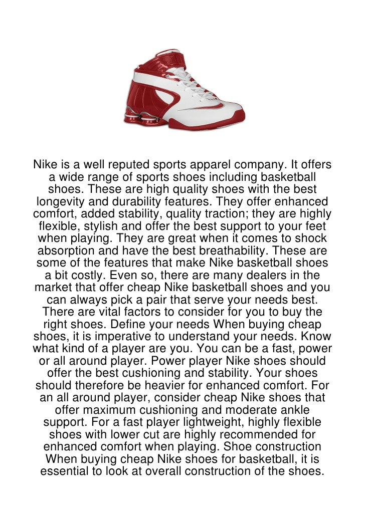 Nike is a well reputed sports apparel company. It offers     a wide range of sports shoes including basketball    shoes. T...