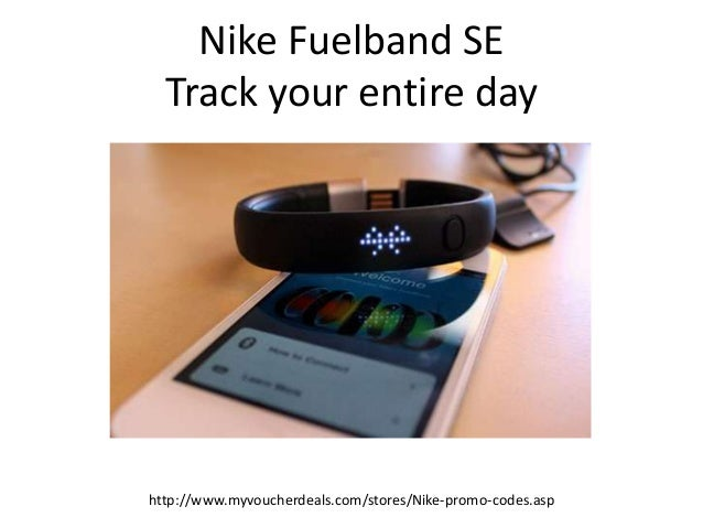 Nike Fuelband Coupons And Discount Codes We have the latest and free nike fuelband coupon codes, discounts and promotion codes to give you the best savings. To use a coupon, simply click the coupon code and enter the code when checking out at the store.