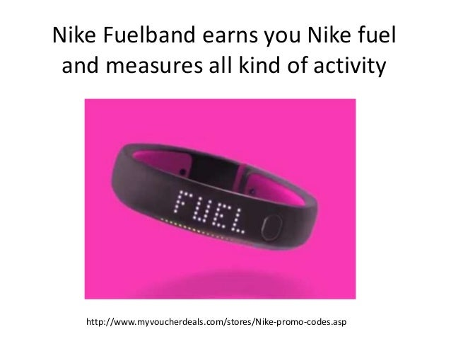 These include the Nike+ FuelBand SE, Nike+ FuelBand, Nike+ SportWatch GPS, Nike SportBand, Nike + iPod, Nike+ Basketball, Nike+ Training, Nike + iPod Sensor and the Nike + iPod Sport Kit. Nike gift cards cannot be returned or cancelled after purchase.