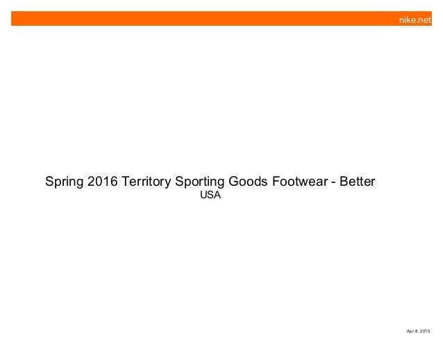 82d5854d94d Spring 2016 Territory Sporting Goods Footwear - Better USA nike.net Apr 8