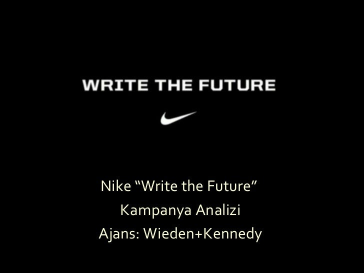"Nike ""Write   the Future""  Kampanya Analizi Ajans: Wieden+Kennedy"