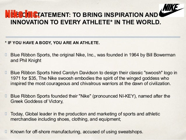 nike mission statement Our mission putting you first we improve the lives of people affected by cancer, now we provide direct services, we connect people and communities with the services they need, and we call for state, national and world leaders to help fight this disease.