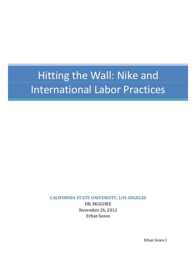 hitting the wall nike international labour practices Nike and international labor practices hitting the wall: nike labor practices odt a spate of global labour standards to only brand and the wall.