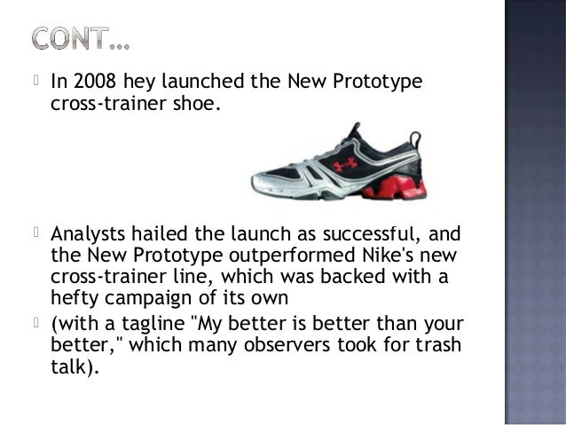       Nike is the single largest producer of athletic footwear and apparel, allowing them large cost advantages over co...