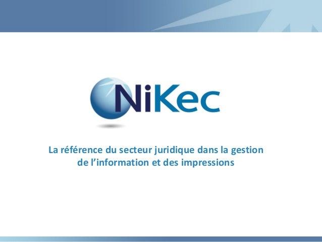 La référence du secteur juridique dans la gestion de l'information et des impressions  www.nikecsolutions.com