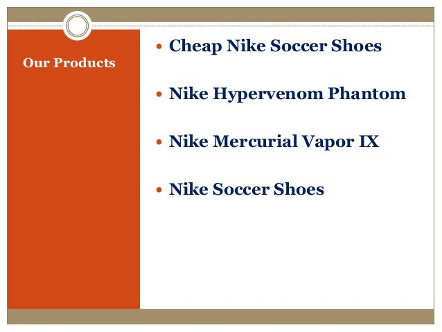 Our Products  Cheap Nike Soccer Shoes  Nike Hypervenom Phantom  Nike  Mercurial Vapor IX http://www.usasoccershoes.com/ online shoe store.