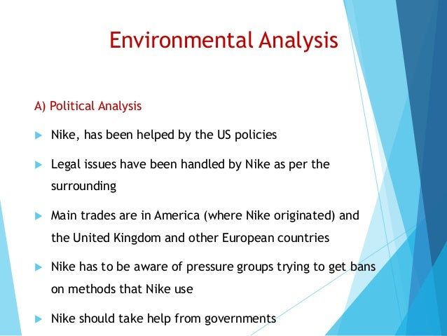 nike environmental analysis The pestel analysis particularly identifies key dangers that are taking place which influence the organisation in the future product standards - environmental law - planning law nike is not likely to be affected by any political factors apart from war.