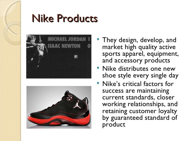 ... Industry Footwear Manufacturing; 6. Nike Products ...