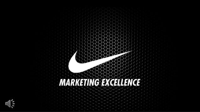 market excellence nike Nike, inc's storytellers, marketing and communication sets the brand  of  creative development, showing strong judgement and excellence in.