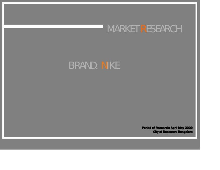 market research nike Nike marketing researchbus 339: marketing research willy kappie background information 30 percent market share wor.