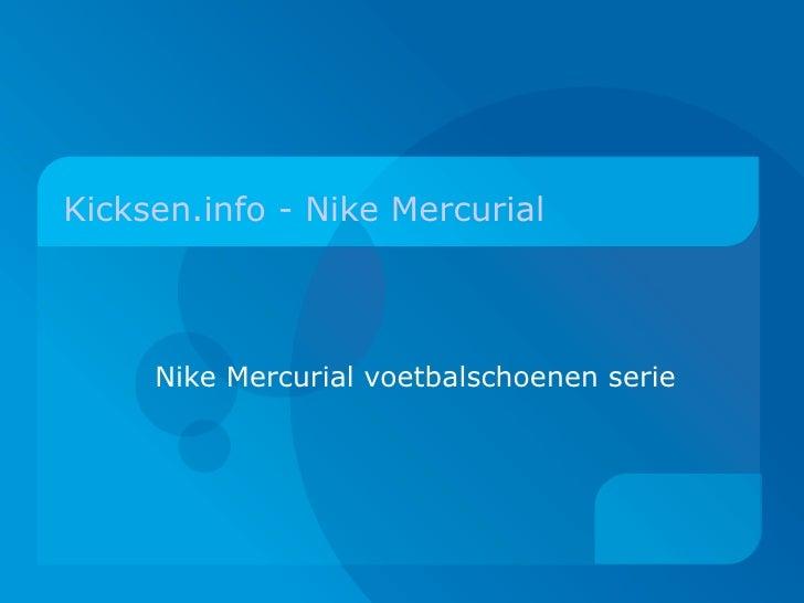 Kicksen.info - Nike Mercurial   Nike Mercurial voetbalschoenen serie