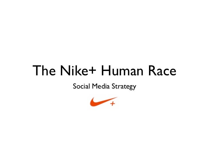 The Nike+ Human Race      Social Media Strategy