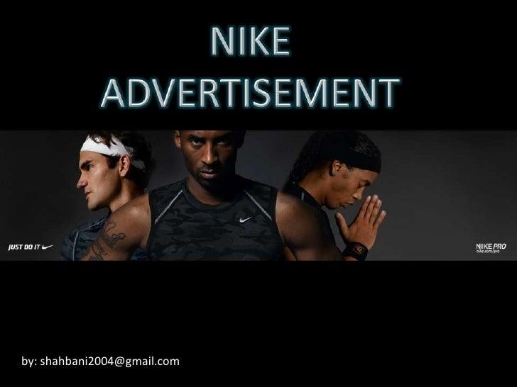 NIKE ADVERTISEMENT<br />by: shahbani2004@gmail.com<br />
