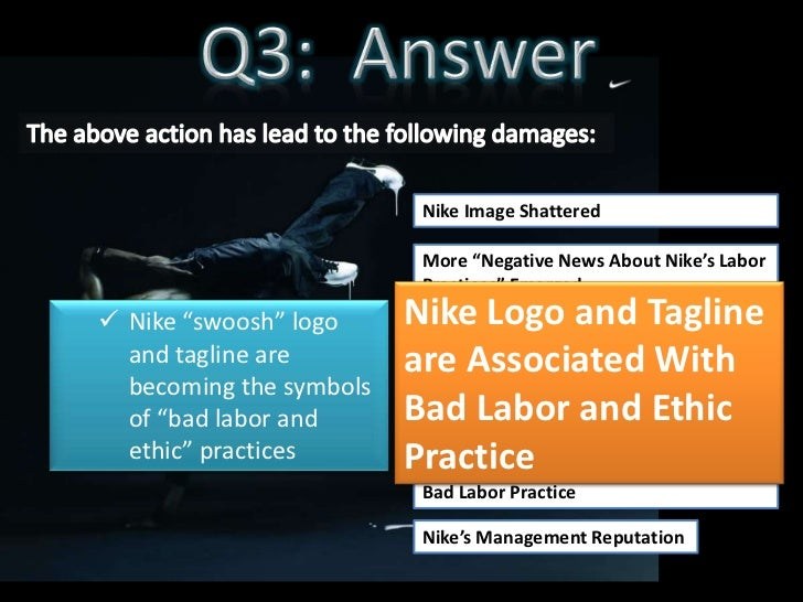 nike managing ethical missteps Nike code of ethics nike, inc has a code of ethics for all employees that defines the standards of conduct we expect employees to follow and includes a range of topics on employee activity, ethical behavior, product safety, legal compliance, competition and use of resources.