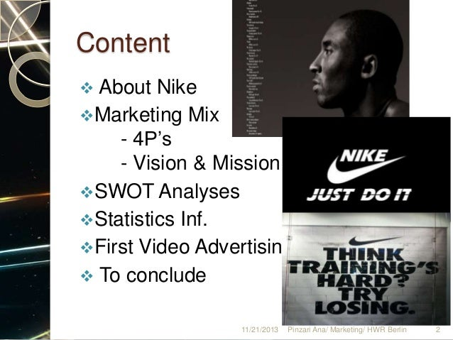 nike marketing mix Nike's promotion in the marketing communications mix attracts & keeps customers nike's marketing communications mix promotes the nike brand.