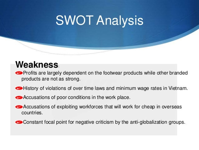 swot business analysis of nike There are many companies offering similar but not identical products, this is  called monopolistic competition market, and there are also many buyers that.
