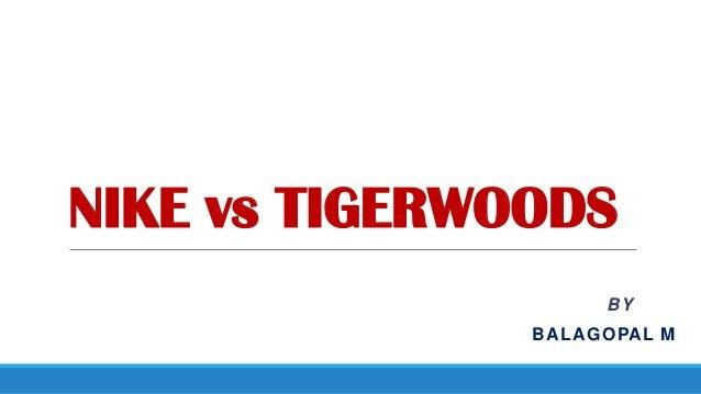 NIKE vs TIGERWOODS BY  BALAGOPAL M