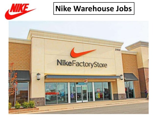 la carretera Extremadamente importante académico  Nike warehouse jobs