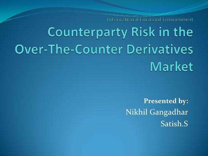 Presented by:Nikhil Gangadhar         Satish.S