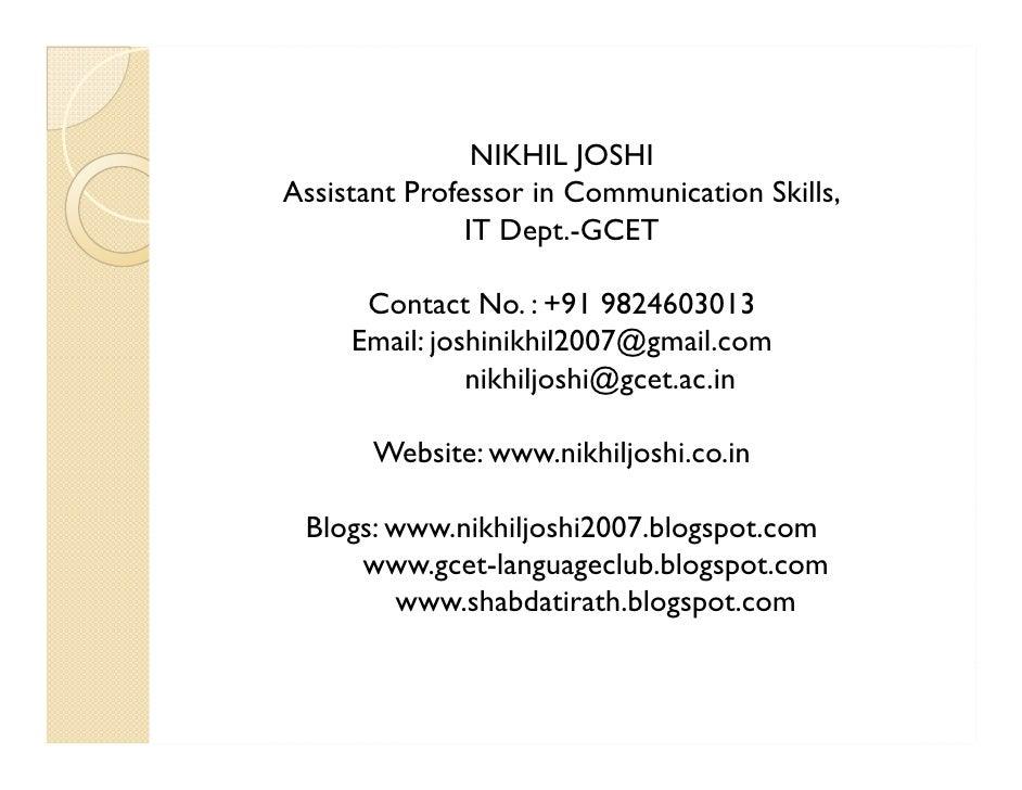 NIKHIL JOSHIAssistant Professor in Communication Skills,               IT Dept.-GCET      Contact No. : +91 9824603013    ...