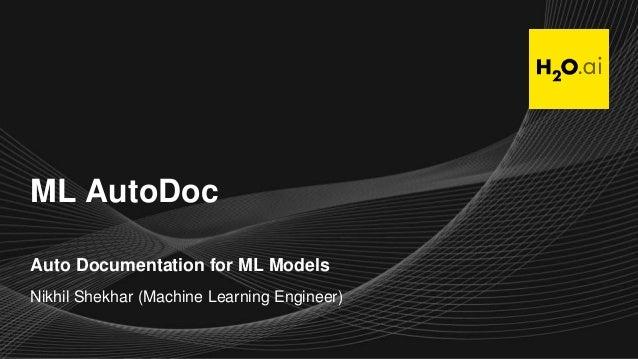 ML AutoDoc Auto Documentation for ML Models Nikhil Shekhar (Machine Learning Engineer)