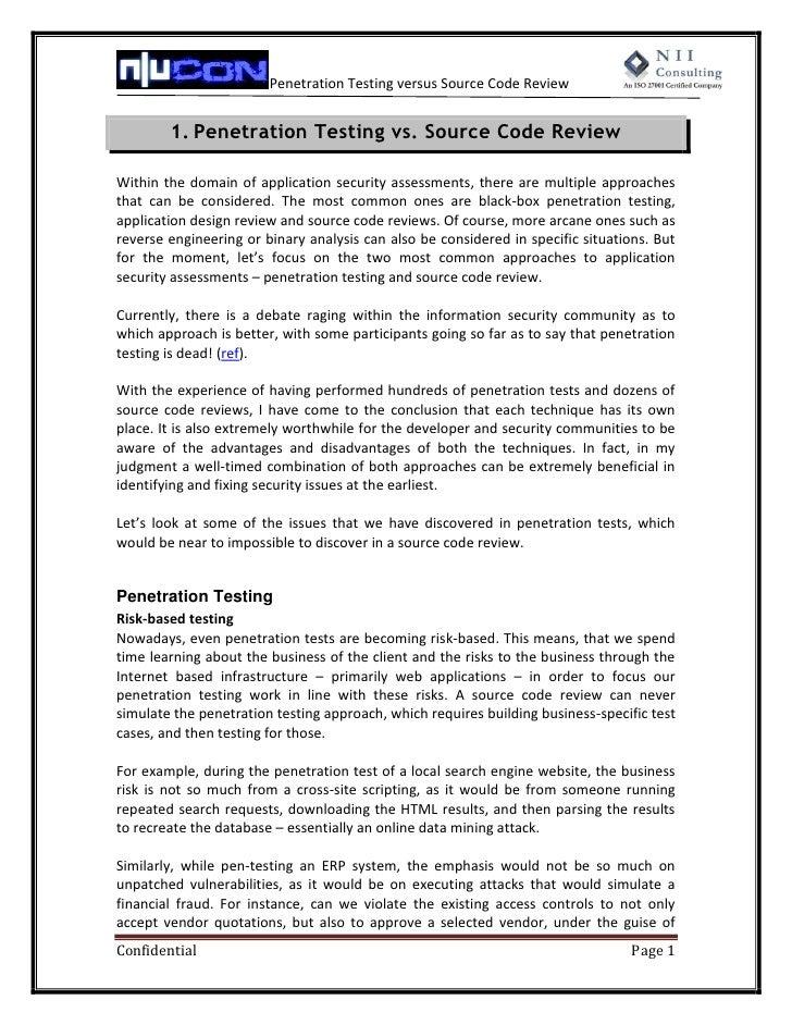 Penetration Testing versus Source Code Review           1. Penetration Testing vs. Source Code Review  Within the domain o...