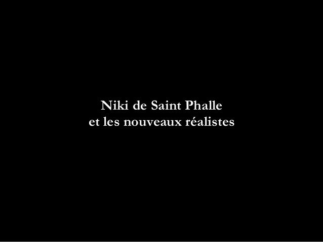 Niki de Saint Phalle  et les nouveaux réalistes