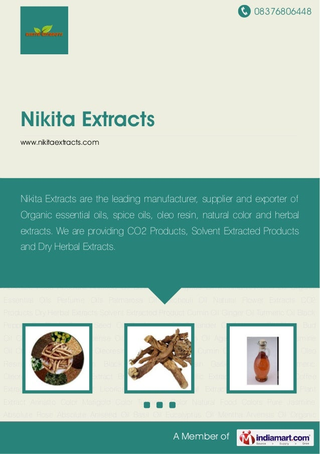 08376806448 A Member of Nikita Extracts www.nikitaextracts.com CO2 Products Dry Herbal Extracts Solvent Extracted Product ...