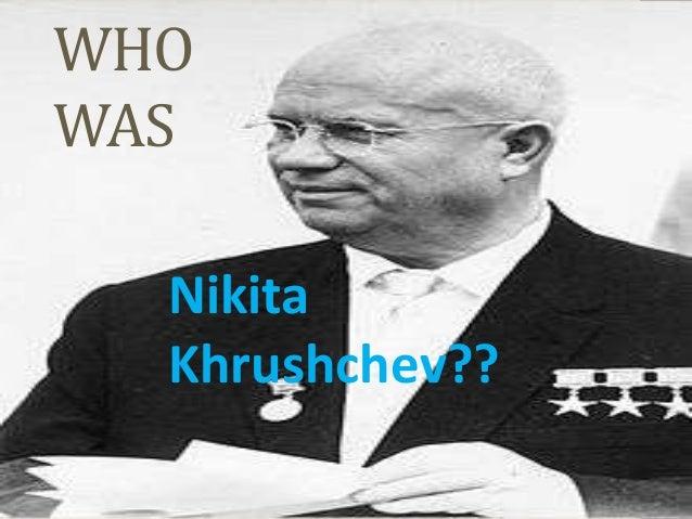 WHOWAS  Nikita  Khrushchev??