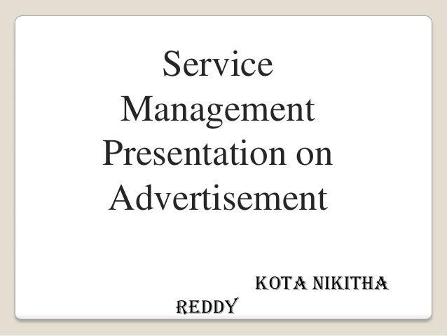 Service ManagementPresentation onAdvertisement            Kota Nikitha    Reddy