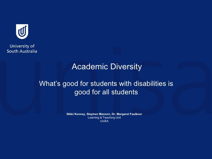 Academic Diversity What's good for students with disabilities is good for all students  Nikki Kenney, Stephen Manson, Dr....