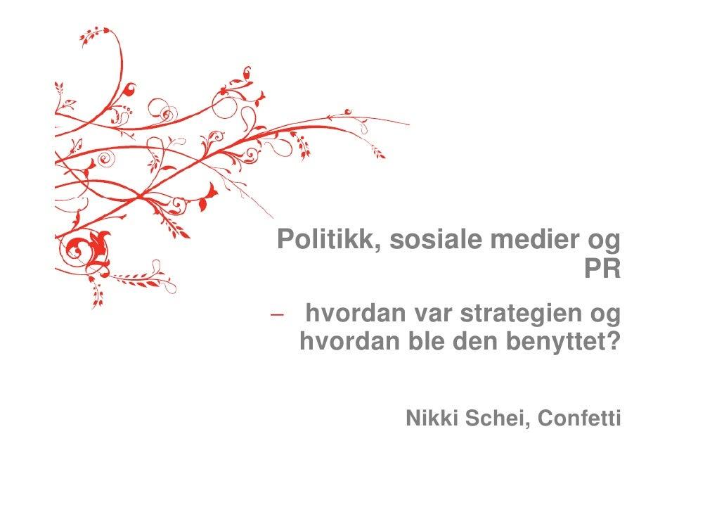 Politikk, sosiale medier og                         PR  hvordan var strategien og   hvordan ble den benyttet?            ...