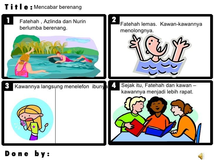 Fatehah , Azlinda dan Nurin berlumba berenang.  Fatehah lemas.  Kawan-kawannya  menolongnya.  Kawannya langsung menelefon ...