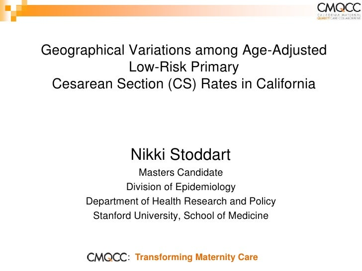 Geographical Variations among Age-Adjusted              Low-Risk Primary  Cesarean Section (CS) Rates in California       ...
