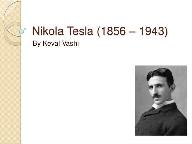 Nikola Tesla (1856 – 1943)By Keval Vashi