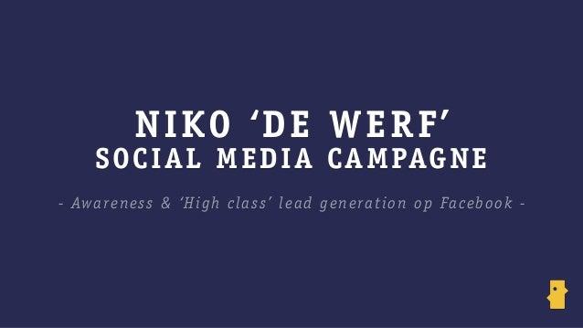 NIKO 'DE WERF' SOCIAL MEDIA CAMPAGNE - Awareness & 'High class' lead generation op Facebook -