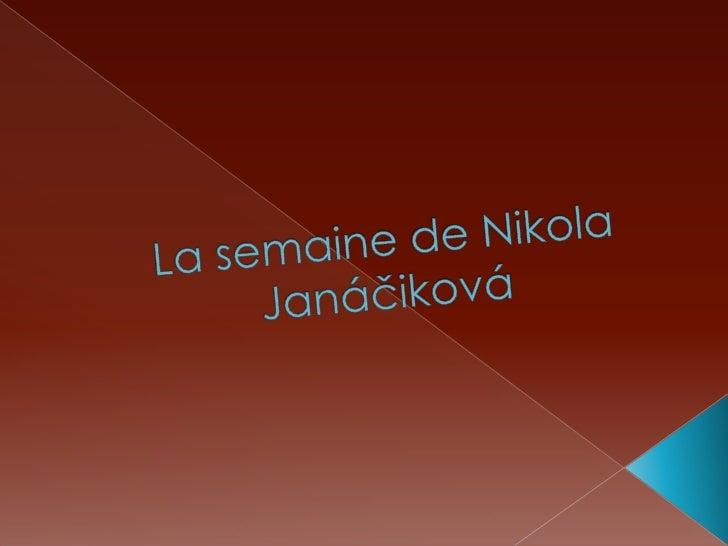 La semainede Nikola Janáčiková<br />